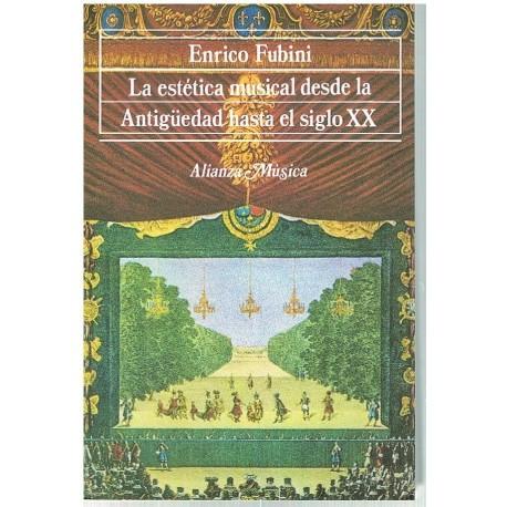 Fubini, Enrico. La Estética Musical desde la Antigüedad Hasta el Siglo XX
