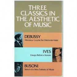 Debussy/Ives/Busoni. Three Classics In The Aesthetic Of Music