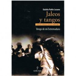 Pablo Lozano Jaleos y Tangos. Vengo de mi Extremadura