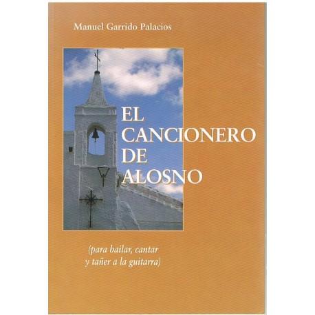 Garrido Pala El Cancionero de Alosno. Para Bailar, Cantar y Tañer a la Guitar