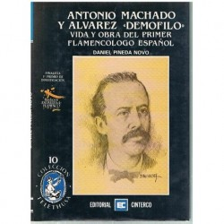 """Pineda Novo, Antonio Machado y Álvares Demofilo. Vida y Obra del Primer Fla"""""""""""