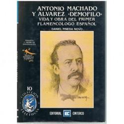 """Pineda Novo. Antonio Machado y Álvarez """"Demofilo"""". Vida y Obra del Primer Flamencólogo Español"""