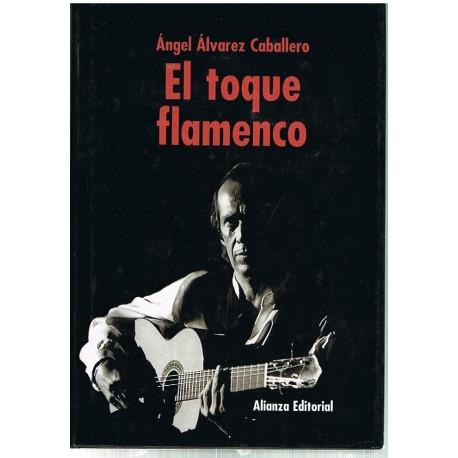 Álvarez Caballero, Angel. El Toque Flamenco