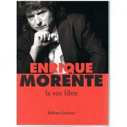Gutiérrez, Balbino. Enrique Morente. La Voz Libre. 2ª Edición 2006