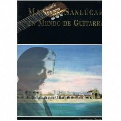 Manolo Sanlúcar. Un Mundo de Guitarra