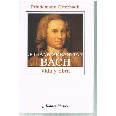 Otterbach, Friedemann. Johann Sebastian Bach. Vida y Obra. Alianza