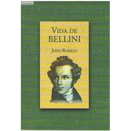 Rosselli, John. Vida de Bellini. Cambridge