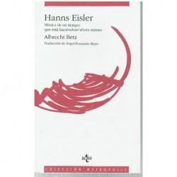 Betz, Albrec Hanns Eisler. Música de un Tiempo que Está Haciéndose Ahora Mism