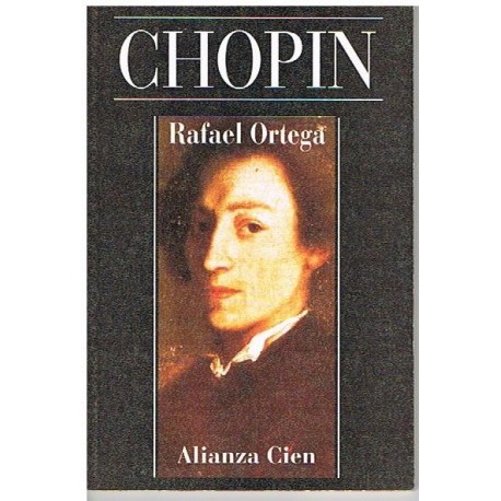 Ortega, Rafael. Chopin (Biografía). Alianza