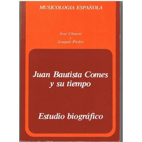 Climent/Piedra. Juan Bautista Comes y Su Tiempo. Estudio Biográfico