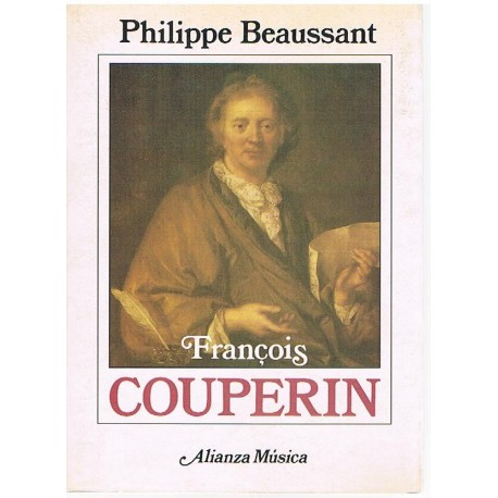 Beaussant, Philippe. François Couperin. Alianza