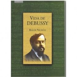 Nichols, Roger. Vida de Debussy