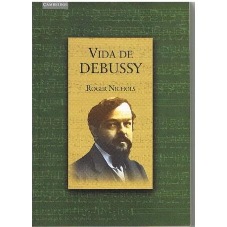 Nichols, Roger. Vida de Debussy. Cambridge
