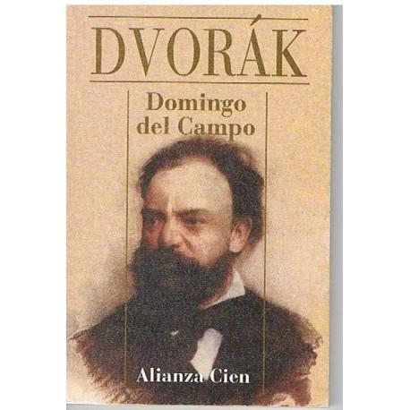 Del Campo, Domingo. Dvorak (Biografía). Alianza