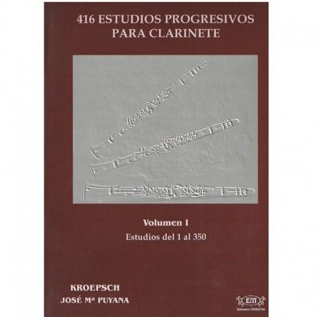 Kroepsch/Puyana. 416 Estudios Progresivos para Clarinete Vol.1 (1 al 350). Ediciones Maestro