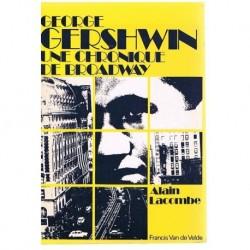 Lacombe, Alain. George Gershwin. Une Chronique de Broadway
