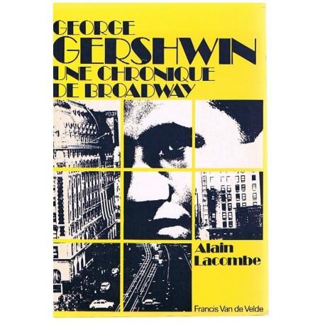 Lacombe, Alain. George Gershwin. Une Chronique de Broadway. Van de Velde