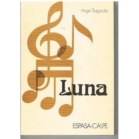 Sagardía, Angel. Luna (Biografía). Espasa Calpe