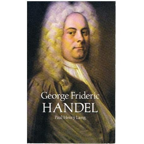 Lang, Paul Henry. George Frideric Handel