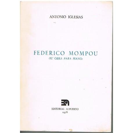 Iglesias, Antonio. Federico Mompou. Su Obra Para Piano