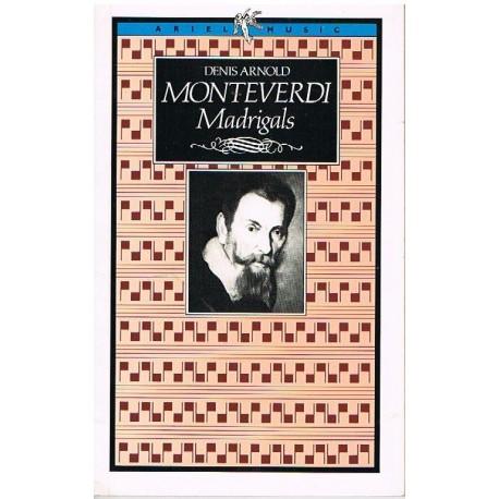 Arnold, Denis. Los Madrigales de Monteverdi (Inglés). Ariel Music