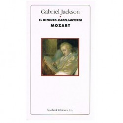 Jackson, Gabriel. El Difunto Kapellmeister Mozart