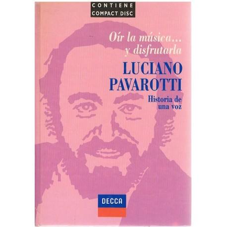 Oír la Música y Disfrutarla. Luciano Pavarotti. Historia de una