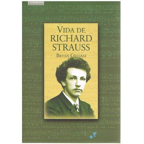 Gilliam, Bryan. Vida de Richard Strauss. Cambridge