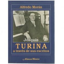 Morán, Alfredo. Joaquín Turina a Través de Sus Escritos