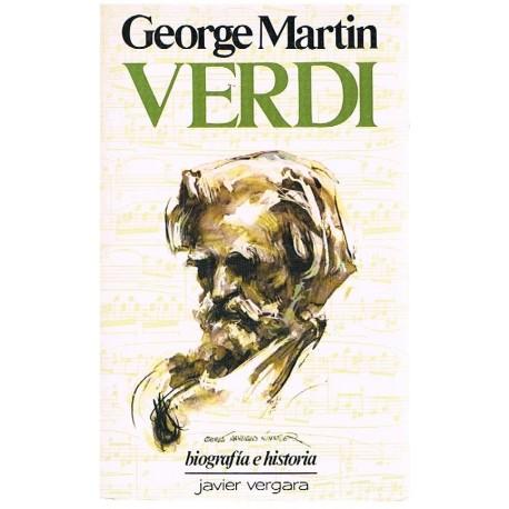 Martin, George. Verdi. Biografía e Historia