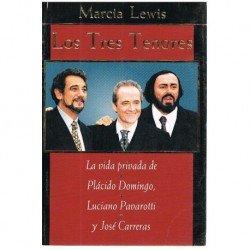 Lewis, Marcia. Los Tres Tenores. La vida Privada de Plácido Domingo, Pavarotti y Carreras