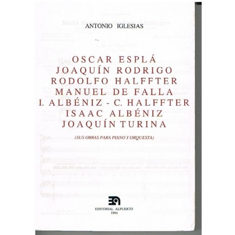 Iglesias, Antonio. Esplá,Rodrigo,Halffter,Falla,Albéniz,Turina. Sus Obras Para Piano y Orquesta