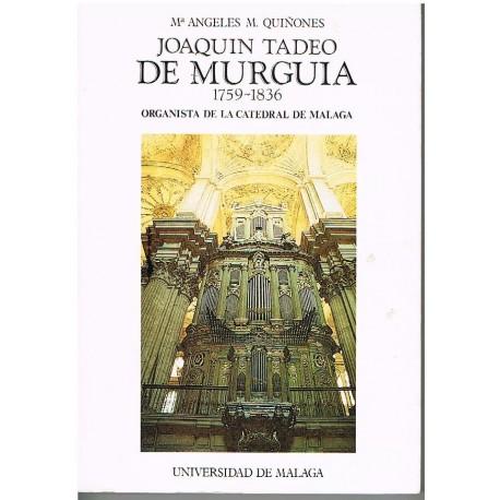 Quiñones, Mª Angeles. Joaquín Tadeo de Murguía. Organista de la Catedral de Málaga