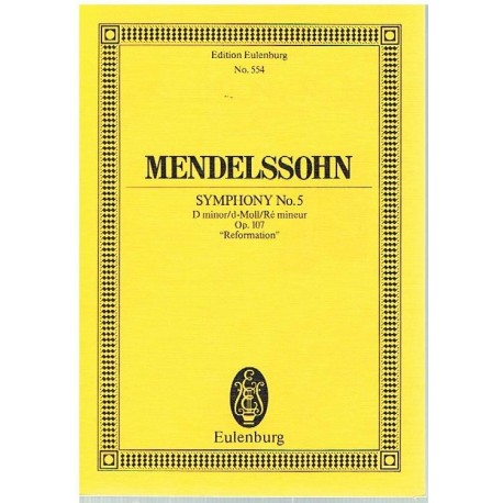 "Mendelssohn. Sinfonía Nº5 en Re menor Op.107 ""Reformation"" (Full Score Bolsillo). Eulenburg"