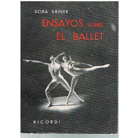 Kriner, Dora. Ensayos Sobre el Ballet. Ricordi