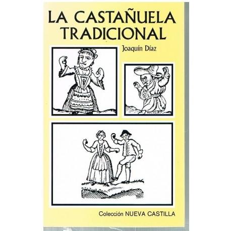 Díaz, Joaquín. La Castañuela Tradicional. Castilla Ediciones