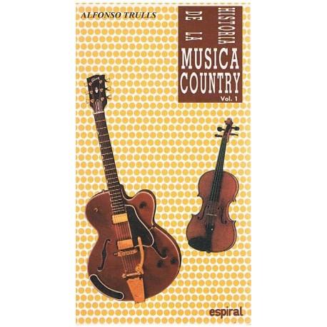 Trulls, Alfonso. Historia de la Música Country Vol.1