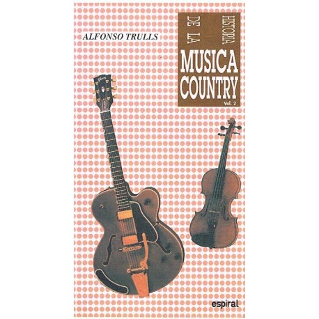 Trulls, Alfonso. Historia de la Música Country Vol.2. Espiral