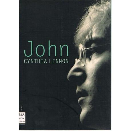 Lennon, Cynthia. John. La Verdadera Historia de la Vida de John Lennon. Ma Non Troppo