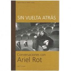 Puchades, Juan. Sin Vuelta Atrás. Conversaciones con Ariel Rot