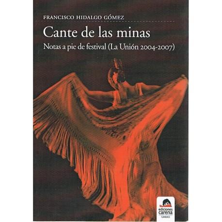 Hidalgo Gómez, Francisco. Cante de las Minas. Notas a Pie de Festival (La Unión 2004-2007). Ediciones Carena