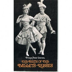 Prince Peter Lieven. The Birth of The Ballets-Russes