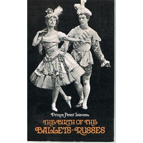 Prince Peter Lieven. The Birth of The Ballets-Russes. Dover