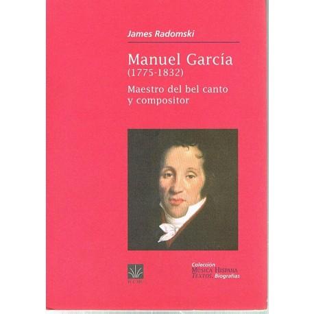 Radomski, James. Manuel García (1775-1832). Maestro del Bel Canto y Compositor. ICCMU