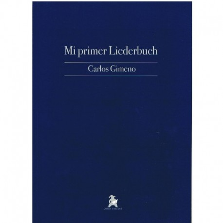 Gimeno, Carlos. Mi Primer Liederbuch (Voz/Piano). Rivera