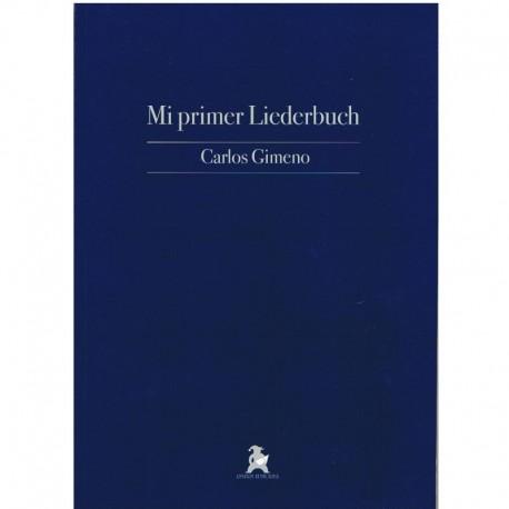 Gimeno, Carlos. Mi Primer Liederbuch (Voz/Piano)