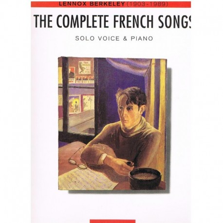 Berkeley, Lennox. The Complete French Songs (Voz/Piano). Chester Music