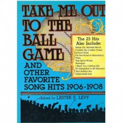 Varios. Take Me Out to The Ball Game and Othe Favorite Hits 1906-1908 (Voz/Piano)