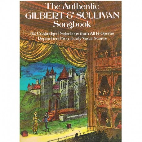Gilbert & Sullivan. The Authentic Gilbert & Sullivan Songbook (Voz/Piano)