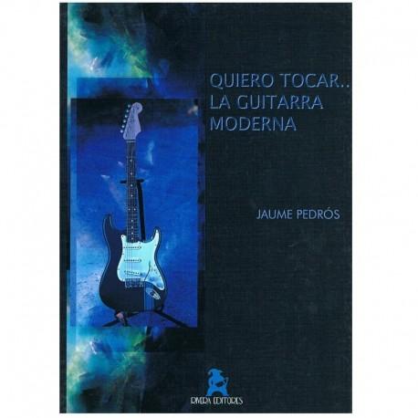 Pedros, Jaume. Quiero Tocar la Guitarra Moderna Vol.1. Rivera